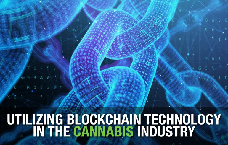 Utilizing Blockchain Technology in the Cannabis Industry